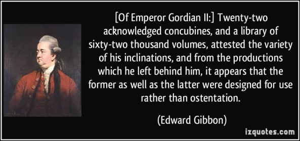 quote-of-emperor-gordian-ii-twenty-two-acknowledged-concubines-and-a-library-of-sixty-two-thousand-edward-gibbon-306231